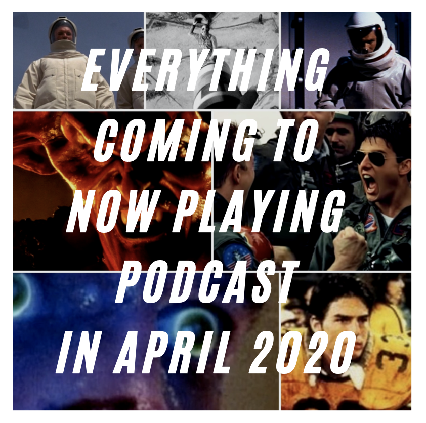 Tom Cruise, The Andromeda Strain, and more are coming to Now Playing Podcast in April 2020.