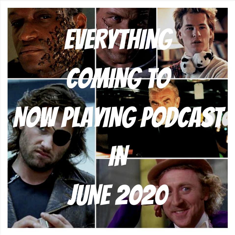 Escape from New York, Real Genius, Willy Wonka, Candyman, and more are coming to Now Playing Podcast in June 2020.