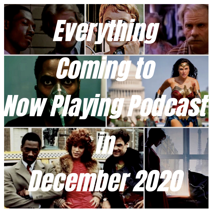 Everything Coming to Now Playing Podcast in December 2020.